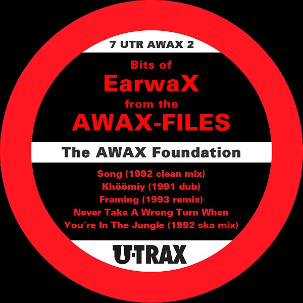 The AWAX Foundation - Bits of Earwax from the AWAX-Files